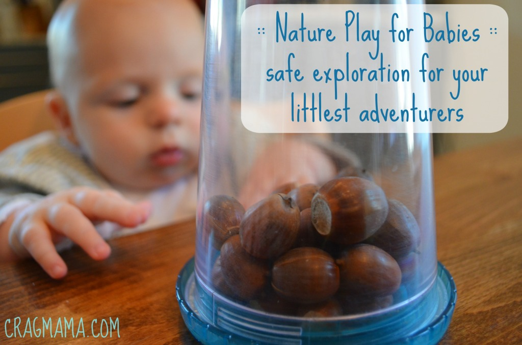 Nature Play for Babies safe exploration for your littlest adventurers Cragmama.com